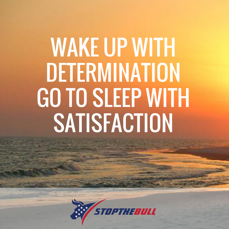 wake up with determination success quote tavorro stop the bull