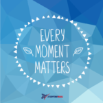 Every Moment Matters Stopthebull Quote